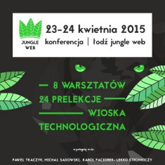 Najnowsze trendy w e-commerce, social media i programowaniu na konferencji Łódź Jungle Web 2015