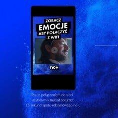 """Kampania """"Emocje na wyłączność"""" - NC + & JustWIFI"""