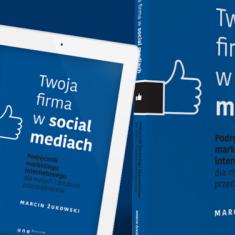 Twoja firma w Social Media – nowy poradnik dla MSP Marcina Żukowskiego