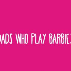 Tatusiowie, którzy bawią się Barbie